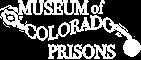 Colorado Prison Museum